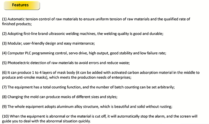Full automatic non- woven face mask-production features